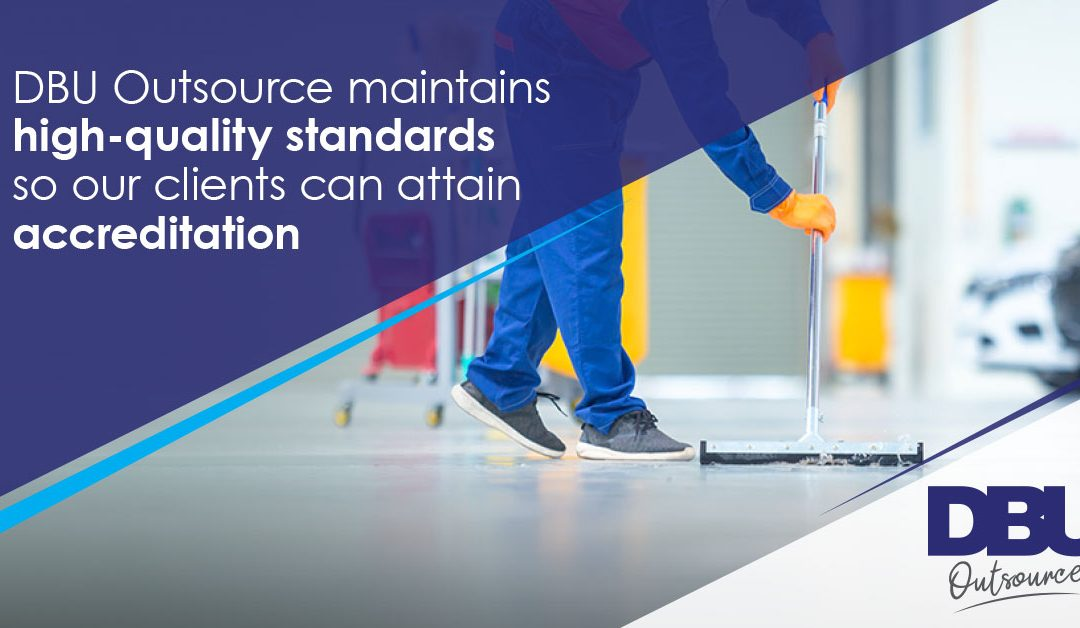 DBU Outsource Maintains High-Quality Standards so our Clients can Attain Accreditation